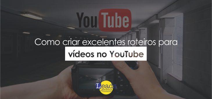 Como criar excelentes roteiros para vídeos no YouTube