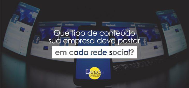 Que tipo de conteúdo sua empresa deve postar em cada rede social?