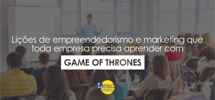 Lições de empreendedorismo e marketing que toda empresa precisa aprender com Game of Thrones